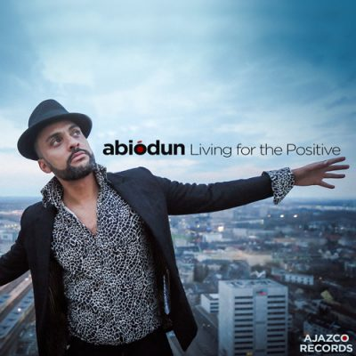 Abiodun's single cover photo Living For The Positive, Ajazco Records 2018